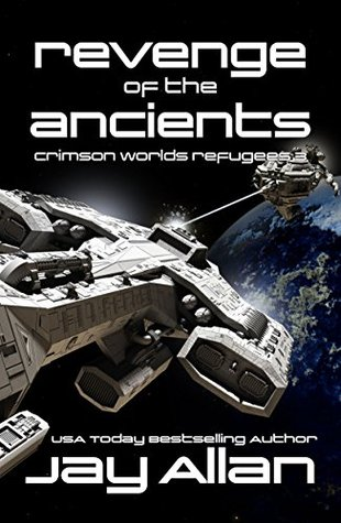 Revenge of the Ancients (Crimson Worlds Refugees, #3)