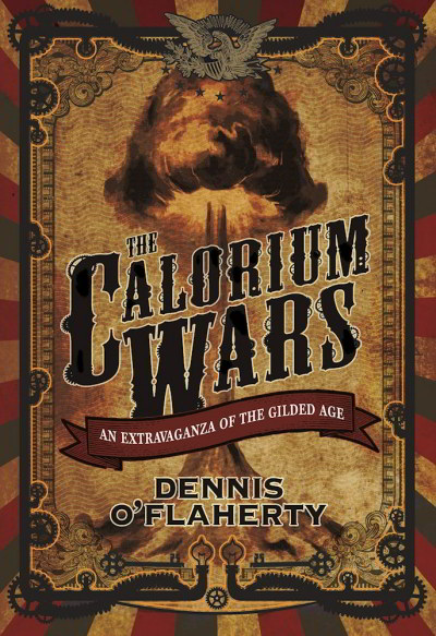 The Calorium Wars: An Extravaganza of the Gilded Age (King of the Cracksmen, #2)
