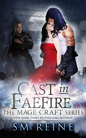 Cast in Faefire (Mage Craft, #3)