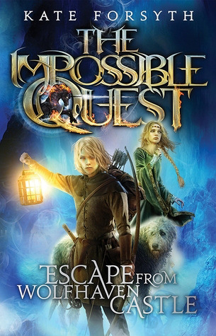 Escape from Wolfhaven Castle (The Impossible Quest, #1)