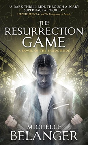 The Resurrection Game (Novels of the Shadowside, #3)