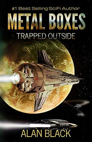Trapped Outside (Metal Boxes, #2)