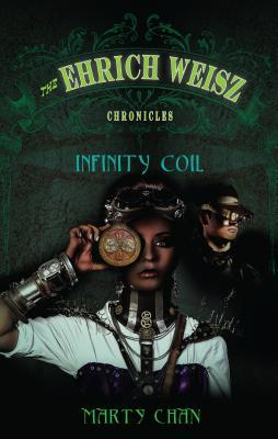 Infinity Coil (The Ehrich Weisz Chronicles, #2)
