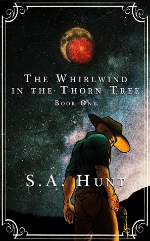 The Whirlwind in the Thorn Tree (The Outlaw King, #1)