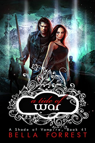 A Tide of War (A Shade of Vampire, #41)