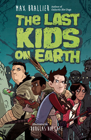 The Last Kids on Earth (The Last Kids on Earth, #1)