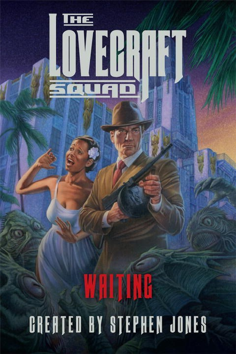 The Lovecraft Squad: Waiting