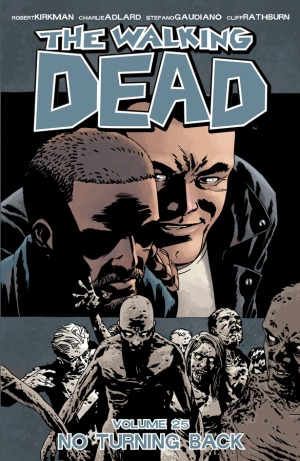 The Walking Dead, Volume 25: No Turning Back (The Walking Dead (graphic novel collections), #25)