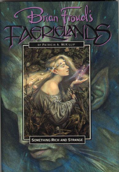Something Rich and Strange (Brian Froud's Faerielands, #2)