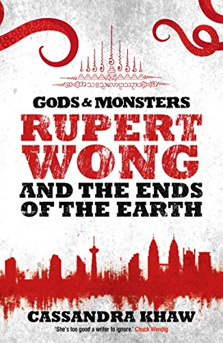 Rupert Wong and the Ends of the Earth (Gods & Monsters: Rupert Wong, #2)
