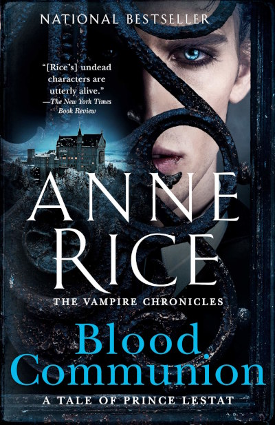Blood Communion: A Tale of Prince Lestat (The Vampire Chronicles, #13)