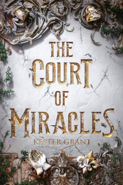The Court of Miracles (The Court of Miracles Trilogy, #1)