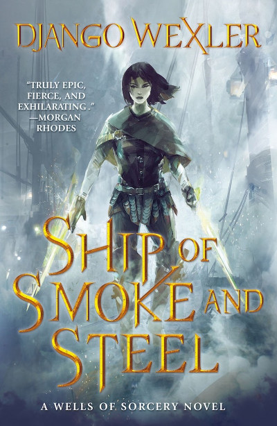 Ship of Smoke and Steel (The Wells of Sorcery Trilogy, #1)