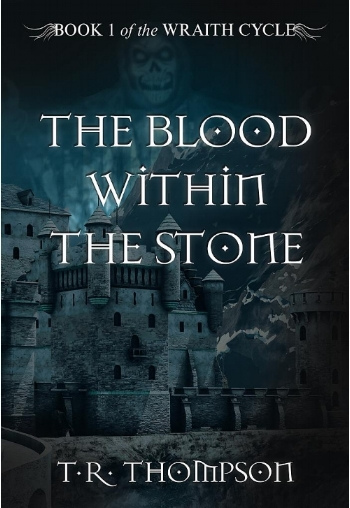 The Blood within the Stone (The Wraith Cycle, #1)