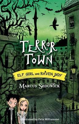 Terror Town (Elf Girl and Raven Boy, #5)