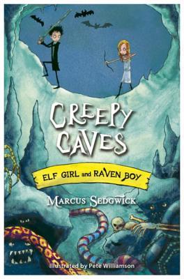 Creepy Caves (Elf Girl and Raven Boy, #6)