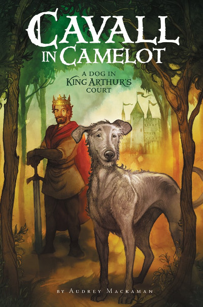 A Dog in King Arthur's Court (Cavall in Camelot, #1)