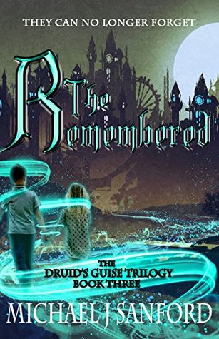 The Remembered (The Druid's Guise, #3)