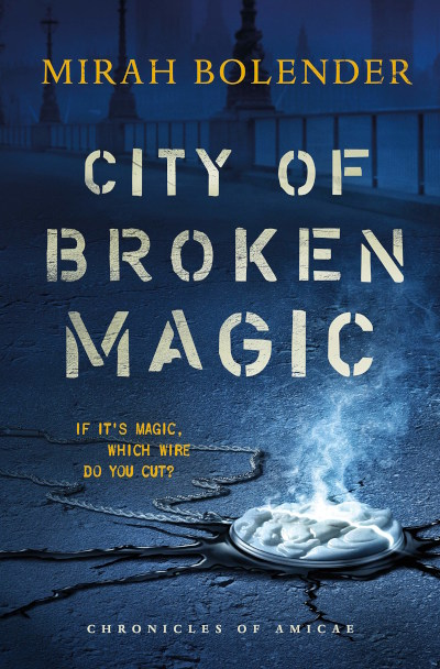 City of Broken Magic (Chronicles of Amicae, #1)