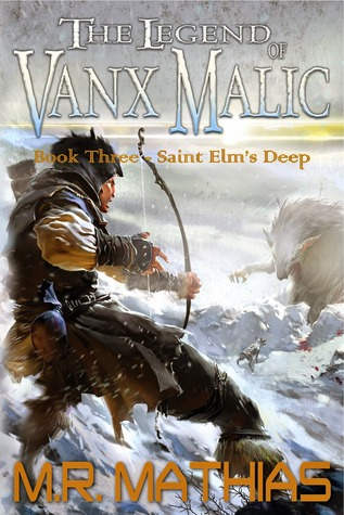 Saint Elm's Deep (The Legend of Vanx Malic, #3)