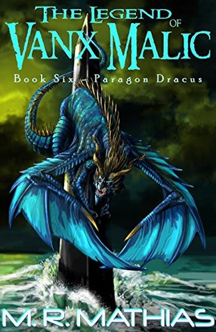 Paragon Dracus (The Legend of Vanx Malic, #6)