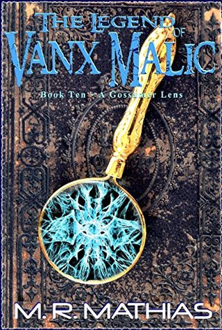 A Gossamer Lens (The Legend of Vanx Malic, #10)
