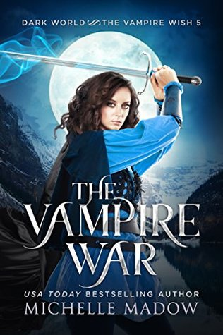 The Vampire War (Dark World: The Vampire Wish, #5)