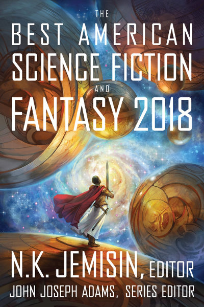 The Best American Science Fiction and Fantasy 2018 (The Best American Science Fiction and Fantasy, #4)