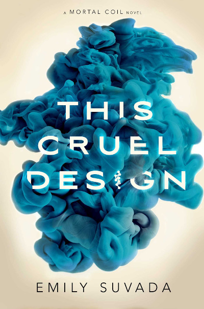 This Cruel Design (Mortal Coil, #2)