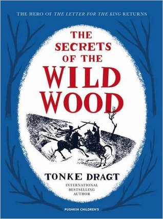 The Secrets of the Wild Wood (The Letter for the King, #2)