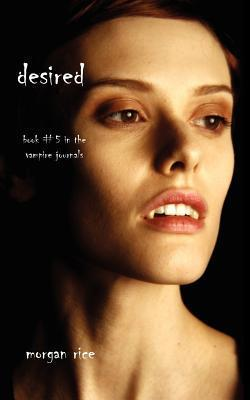 Desired (The Vampire Journals, #5)