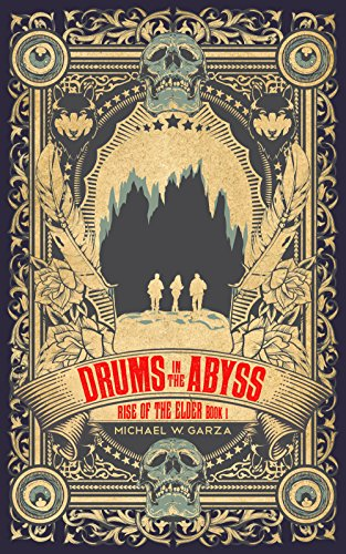 Drums in the Abyss (Rise of the Elder, #1)