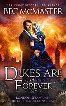 Dukes Are Forever (London Steampunk: The Blue Blood Conspiracy, #5)