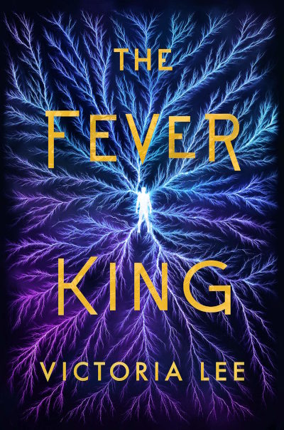 The Fever King (Feverwake, #1)