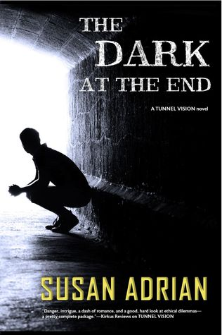 The Dark at the End (Tunnel Vision, #2)