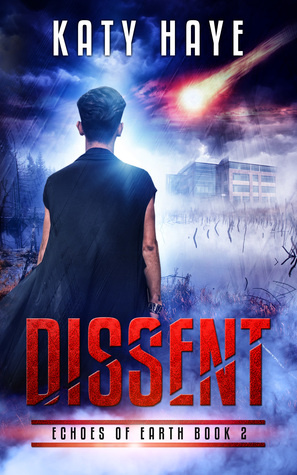 Dissent (Echoes of Earth, #2)
