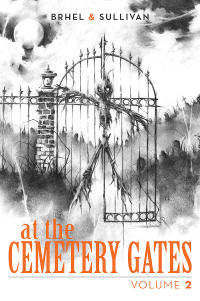 At the Cemetery Gates: Volume Two (At the Cemetery Gates, #2)