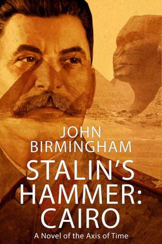 Stalin's Hammer: Cairo (Axis of Time, #5)
