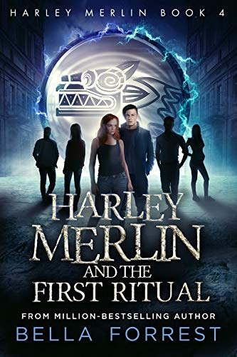 Harley Merlin and the First Ritual (Harley Merlin, #4)