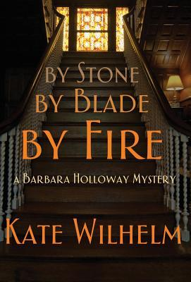 By Stone, by Blade, by Fire (Barbara Holloway, #13)