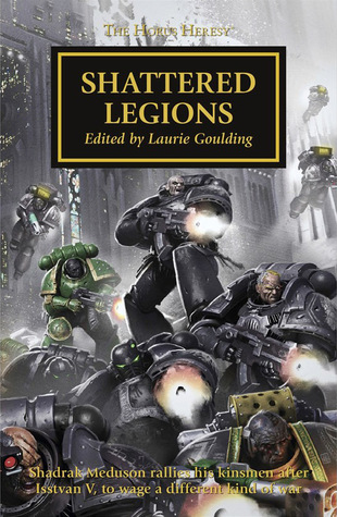 Shattered Legions (Warhammer 40,000: The Horus Heresy, #43)
