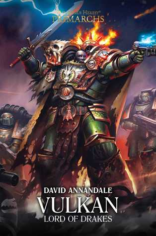 Vulkan: Lord of Drakes (The Horus Heresy: Primarchs, #9)