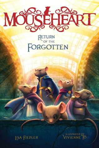 Return of the Forgotten (Mouseheart, #3)