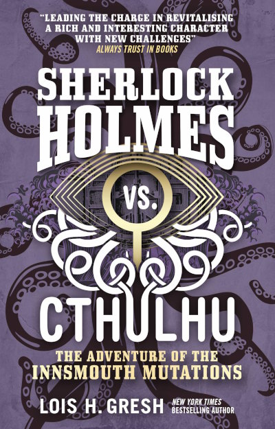 The Adventure of the Innsmouth Mutations (Sherlock Holmes vs. Cthulhu, #3)