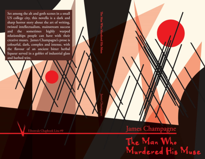 The Man Who Murdered His Muse (Eibonvale Chapbook Line, #9)