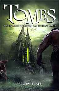 Tombs: A Chronicle of Latter-Day Times of Earth