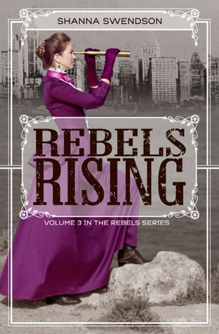 Rebels Rising (Rebel Mechanics, #3)
