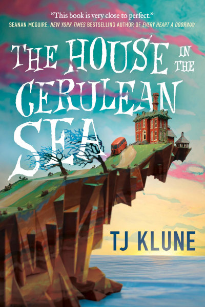 The House in the Cerulean Sea (The House in the Cerulean Sea, #1)