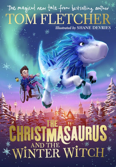 The Christmasaurus and the Winter Witch (The Christmasaurus, #2)