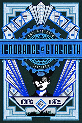Ignorance is Strength (The Dystopia Triptych, #1)